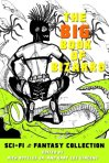 The Big Book of Bizarro Sci-Fi & Fantasy Collection (Kindle Ed.)