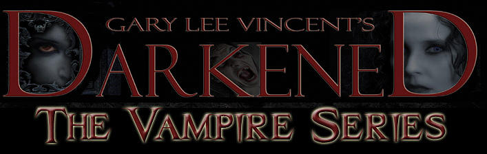 Darkened - The Vampire Series by Gary Lee Vincent