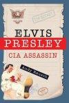 Elvis Presley, CIA Assassin by Andy Rausch
