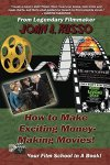 How to Make Exciting Money-Making Movies by John Russo