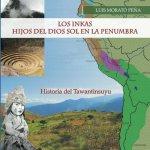 Los Inkas Hijos del Dios Sol en la Penumbra: Historia del Tawantinsuyu
