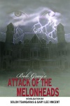 Attack of the Melonheads by Bob Gray, Solon Tsangaras and Gary Lee Vincent