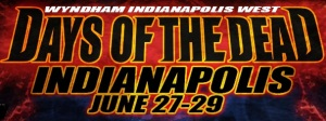 Days Of The Dead Wyndham Indianapolis West June 27 - 29, 2014