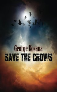Save the Crows - a novella by George Kosana
