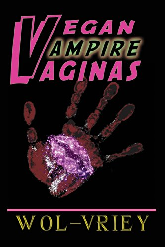 Vegan Vampire Vaginas by Wol-vriey