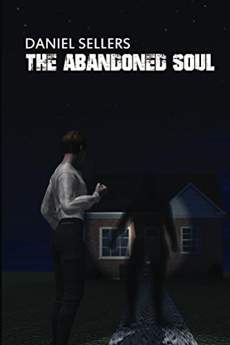 The Abandoned Soul by Daniel Sellers