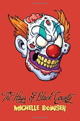 The Hags of Black County by Michelle Bowser