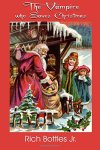 The Vampire Who Saves Christmas by Rich Bottles Jr.